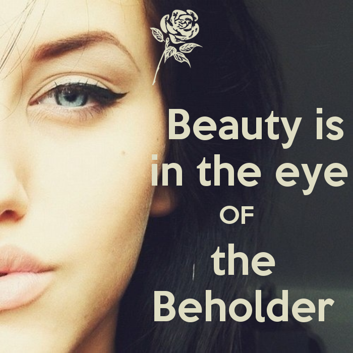 Argument essay beauty in the eye of the beholder
